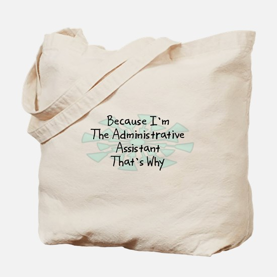 Because Administrative Assistant Tote Bag