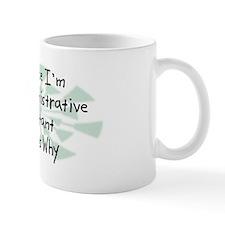 Because Administrative Assistant Mug