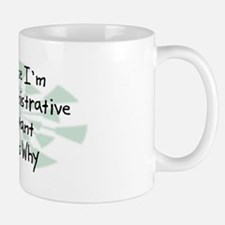 Because Administrative Assistant Mug