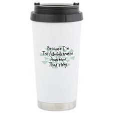Because Administrative Assistant Travel Mug