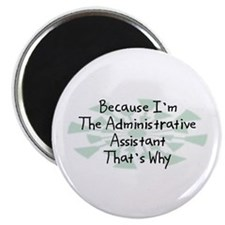 """Because Administrative Assistant 2.25"""" Magnet (100"""