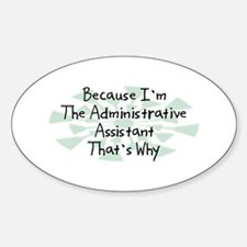 Because Administrative Assistant Oval Decal