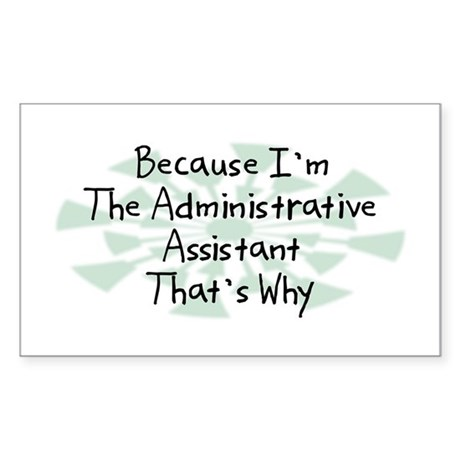 Because Administrative Assistant Sticker (Rectangl
