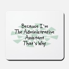 Because Administrative Assistant Mousepad
