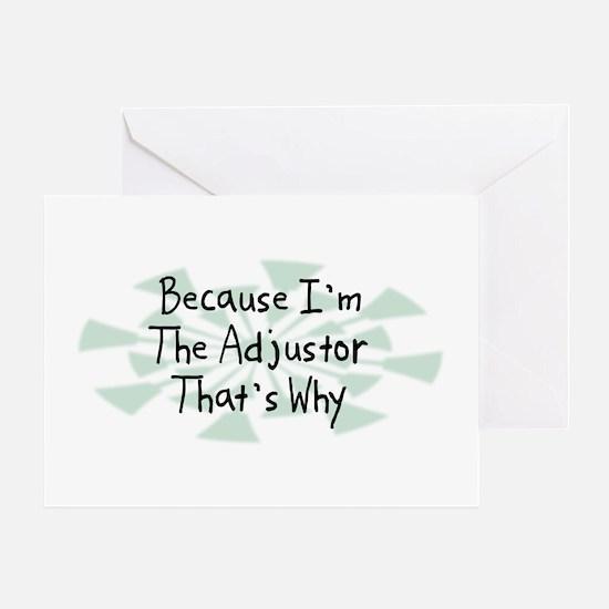 Because Adjustor Greeting Card