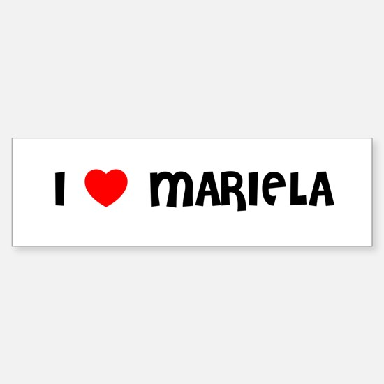 I LOVE MARIELA Bumper Car Car Sticker