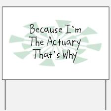 Because Actuary Yard Sign
