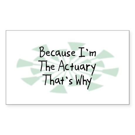 Because Actuary Rectangle Sticker