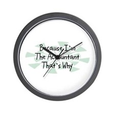 Because Accountant Wall Clock