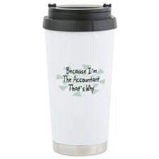 Because Accountant Travel Mug