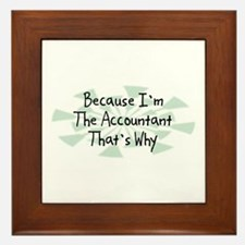 Because Accountant Framed Tile