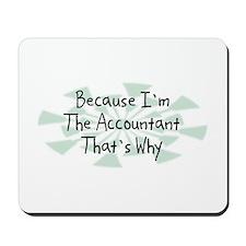 Because Accountant Mousepad