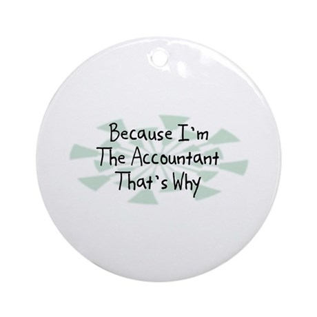 Because Accountant Ornament (Round)