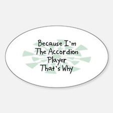 Because Accordion Player Oval Decal
