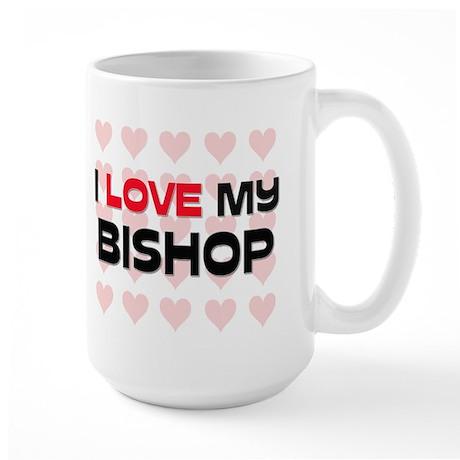 I Love My Bishop Large Mug