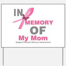 BreastCancerMemoryMom Yard Sign