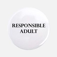 """Responsible Adult - 3.5"""" Button"""