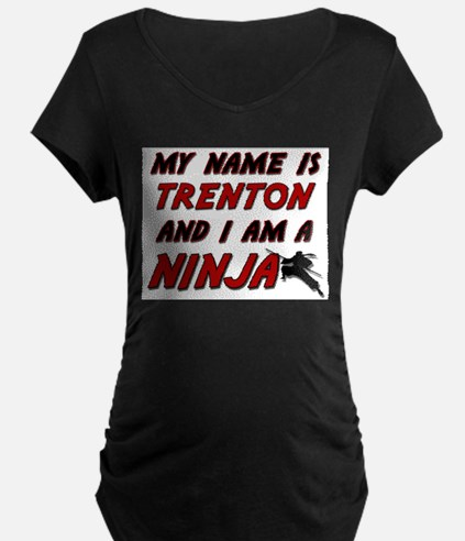 my name is trenton and i am a ninja T-Shirt