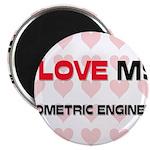 I Love My Biometric Engineer Magnet