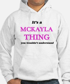 It's a Mckayla thing, you wouldn&#3 Sweatshirt