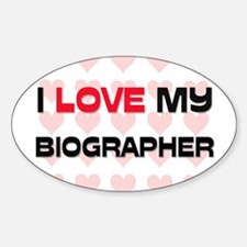 I Love My Biographer Oval Decal