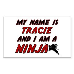 my name is tracie and i am a ninja Decal
