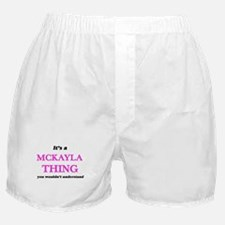 It's a Mckayla thing, you wouldn& Boxer Shorts