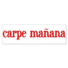 Carpe manana Bumper Bumper Sticker