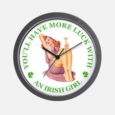 YOU'LL HAVE MORE LUCK WITH AN IRISH GIR Wall Clock