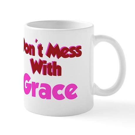 Don't Mess Grace Mug