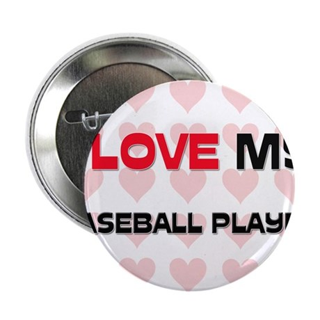 "I Love My Baseball Player 2.25"" Button (10 pack)"