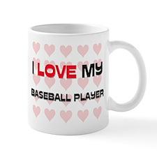 I Love My Baseball Player Mug