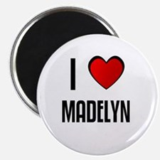 I LOVE MADELYN Magnet