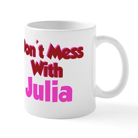 Don't Mess Julia Mug