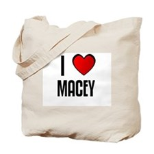 I LOVE MACEY Tote Bag