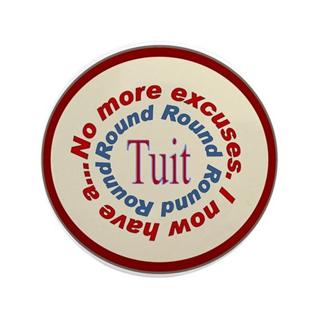 "Round Tuit 3.5"" Button (100 pack)"