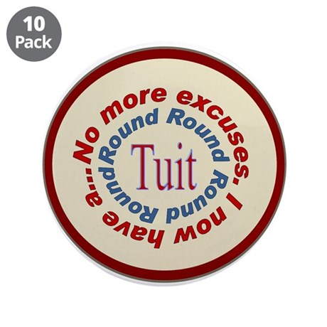 "Round Tuit 3.5"" Button (10 pack)"