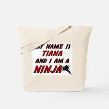 my name is tiana and i am a ninja Tote Bag