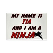 my name is tia and i am a ninja Rectangle Magnet