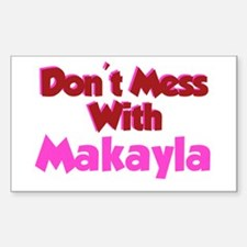 Don't Mess Makayla Rectangle Decal