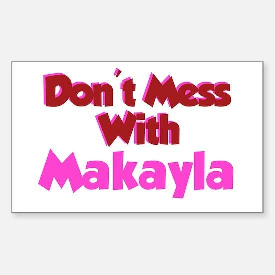 Don't Mess Makayla Rectangle Decal