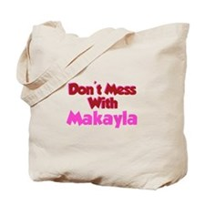 Don't Mess Makayla Tote Bag