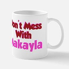 Don't Mess Makayla Mug