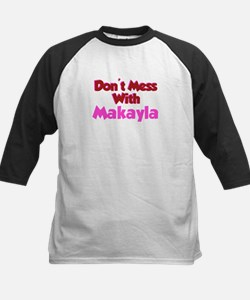 Don't Mess Makayla Tee