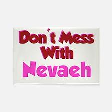 Don't Mess Nevaeh Rectangle Magnet