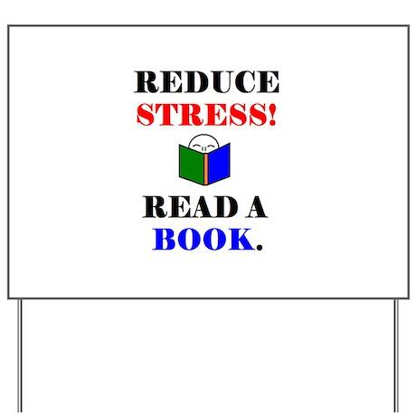 REDUCE STRESS! READ A BOOK. Yard Sign