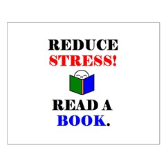REDUCE STRESS! READ A BOOK. Posters