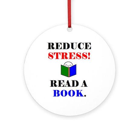 REDUCE STRESS! READ A BOOK. Ornament (Round)