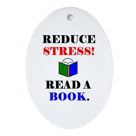 REDUCE STRESS! READ A BOOK. Oval Ornament
