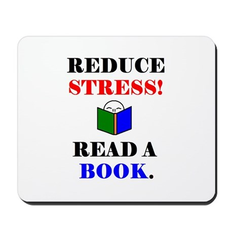 REDUCE STRESS! READ A BOOK. Mousepad